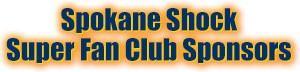 Spokane Shock Super Fan Club Sponsors
